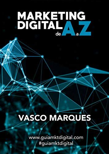 Marketing Digital de A a Z: Guia Essencial de Marketing Digital (Portuguese Edition)