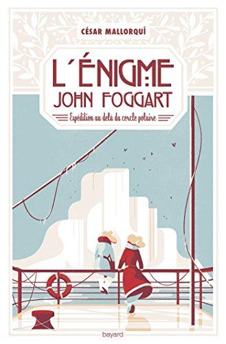 L'énigme John Foggart : expédition au-delà du cercle polaire