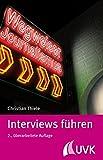 Interviews führen (Wegweiser Journalismus)