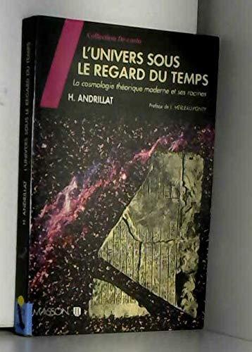 L'UNIVERS SOUS LE REGARD DU TEMPS. La cosmologie théorique moderne et ses racines