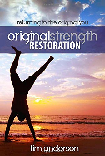 Original Strength Restoration: Returning to the Original You