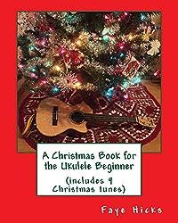 A Christmas Book for the Ukulele Beginner