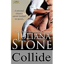 Collide (The Barker Triplets) (Volume 2) by Juliana Stone (2014-01-18)