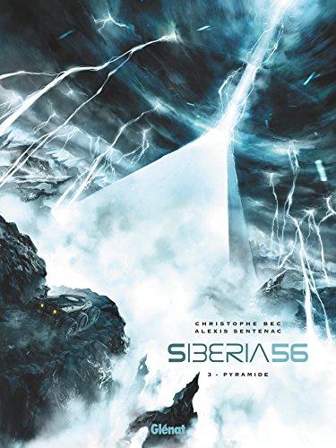 Siberia 56 - Tome 03: Pyramide par Christophe Bec