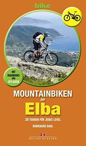 Mountainbiken auf Elba: 20 Touren für jedes Level, Mit Roadbooks und GPS-Daten
