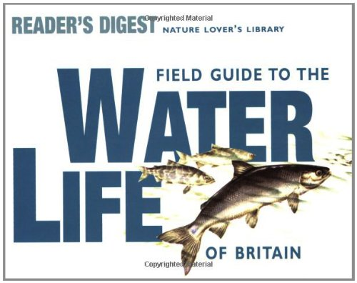 field-guide-to-the-water-life-of-britain-nature-lovers-library