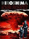 Hiroshima: L'histoire de la première bombe atomique par Clive A. Lawton