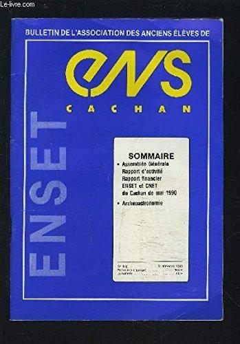 ENSET - ENS CACHAN - N°172 : ASSEMBLEE GENERALE / RAPPORT D'ACTIVITE / RAPPORT FINANCIER / ENSET ET CNET DE CACHAN DE MAI 1990 + ARCHEOASTRONOMIE.