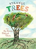 Strange Trees: And the Stories Behind Them by Bernadette Pourquie (2016-04-05)