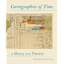 Cartographies of Time: A History of the Timeline by Anthony Grafton (2010-03-03)