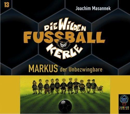 Die Wilden Fussballkerle, Tl.13 : Markus, der Unbezwingbare, 5 CD.
