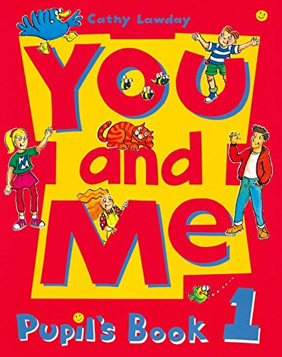 You and Me 1. Pupil's Book: Pupil's Book Level 1
