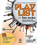 Playlist. Vol. A1-A2-B. Note e accordi-Fare musica-Ascoltare. Per la Scuola media. Con CD Audio. Con DVD-ROM. Con e-book. Con espansione online