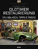 Handbuch Oldtimer-Restaurierung: Grundlagen, Tipps und Tricks - Lionel Baxter, Peter Wallage, John Wallage