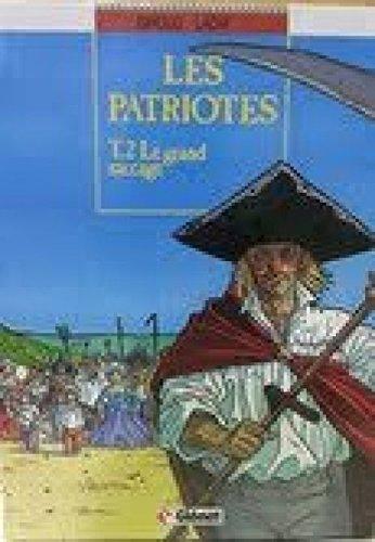 Les Patriotes, Tome 2 : Le Grand saccage