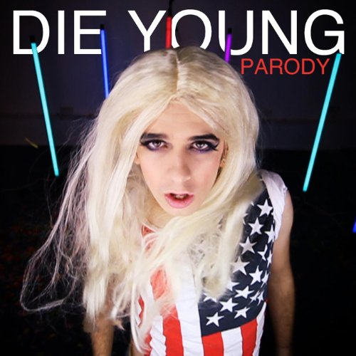 Die Young (Parody) [Explicit]