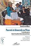 Pauvreté et démocratie au pérou - Le vote des pauvres depuis la transition démocratique péruvienne