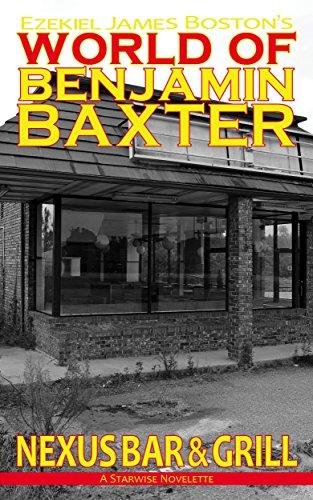 nexus-bar-grill-buck-tales-a-world-of-benjamin-baxter-starwise-novelette-english-edition