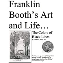 Franklin Booth's Art and Life: The Colors of Black Lines (English Edition)