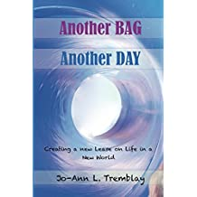 Another BAG Another DAY: Creating a new Lease on Life in a New World (English Edition)