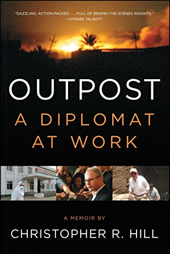 Outpost: A Diplomat at Work (English Edition)
