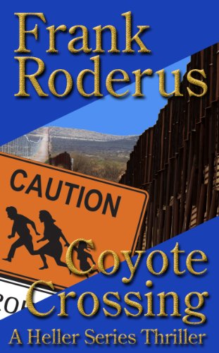 Coyote Crossing - A Heller Thriller (English Edition)