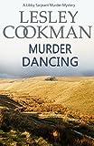 Murder Dancing (A Libby Sarjeant Murder Mystery Book 16)