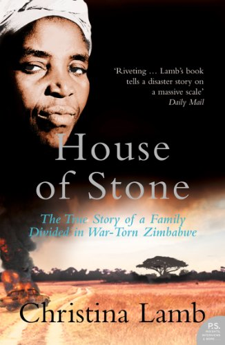 House of Stone: The True Story of a Family Divided in War-Torn Zimbabwe (English Edition) por Christina Lamb