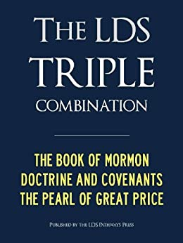 LDS TRIPLE COMBINATION (Premium Kindle Edition): Book of Mormon | Doctrine and Covenants | Pearl of Great Price - CONTAINS FULL CHAPTER HEADINGS (ILLUSTRATED) (Latter Day Saints LDS) by [Smith Jr., Joseph, Joseph Smith]