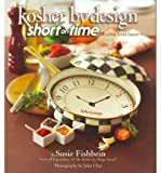 By Susie Fishbein Kosher by Design: Short on Time: Fabulous Food Faster (Kosher by Design) [Hardcover]