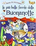 Scarica Libro Le piu belle favole della buonanotte Ediz illustrata (PDF,EPUB,MOBI) Online Italiano Gratis
