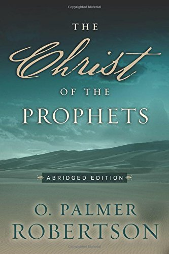 The Christ of the Prophets, Abridged Edition
