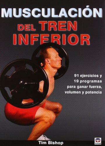 Musculación Del Tren Inferior (Entrenamiento Deportivo) por Tim Bishop
