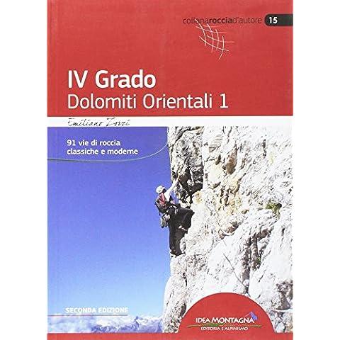 4° grado e più. Dolomiti orientali 1 - Autori Roccia