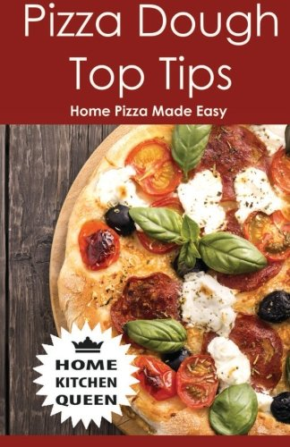 Pizza Dough Top Tips: Pizza Dough Top Tips - Home Pizza Bases Made Easy