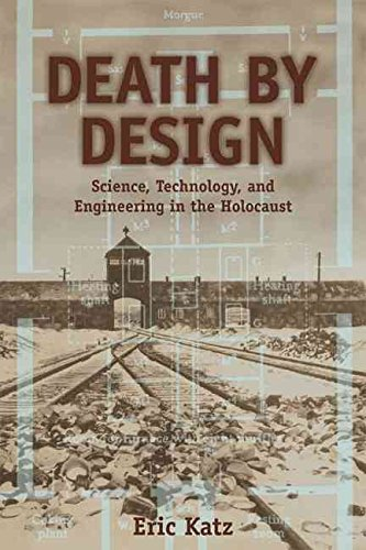 [Death by Design: Science, Technology, and Engineering in Nazi Germany] (By: Eric Katz) [published: December, 2005]
