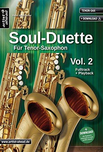 Soul-Duette für Tenor-Saxophon - Vol. 2: Sechs Playalongs für zwei Tenor- oder Alt- und Tenor-Saxophon (inkl. Download). Spielbuch. Songbook. Playbacks. Musiknoten.