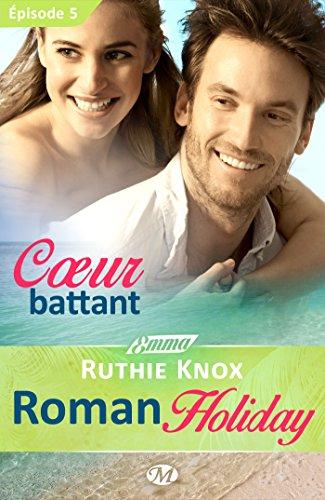 Coeur battant - Roman Holiday - Épisode 5: Roman Holiday, T1 par Ruthie Knox