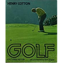Golf: A Pictorial History by Henry Cotton (1975-09-03)