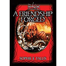 A Friendship Forged (The Darkling Chronicles )