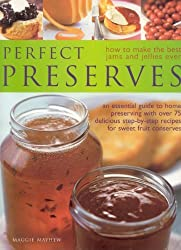 Perfect Preserves: How to Make the Best Ever Jams and Jellies by Maggie Mayhew (2005-11-18)