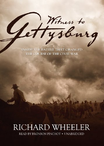 Witness to Gettysburg: Inside the Battle That Changed the Course of the Civil War by Richard Wheeler (January 02,2012)