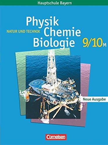 Natur und Technik - Physik/Chemie/Biologie - Mittelschule Bayern: 9./10. Jahrgangsstufe - Schülerbuch: Für M-Klassen