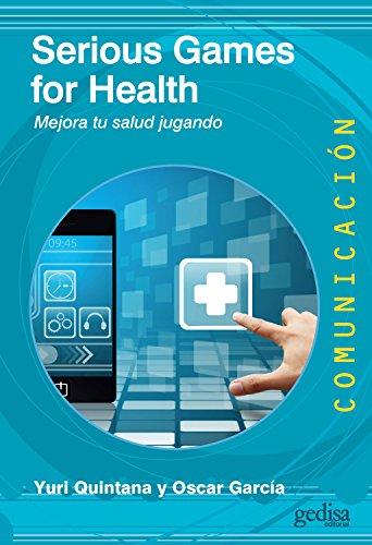Serious Games for Health: Mejora tu salud jugando (Comunicación nº 73)