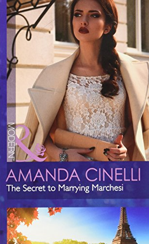 The Secret To Marrying Marchesi (Secret Heirs of Billionaires, Book 3) (Modern)