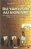 Du Yahvisme au sionisme. Dieu jaloux, peuple élu, terre promise: 2500 ans de manipulations