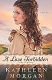 A Love Forbidden: A Novel (Heart of the Rockies)