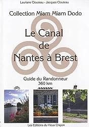 Le canal de Nantes à Brest et le canal du Blavet (Pontivy-Lorient) : Guide du randonneur