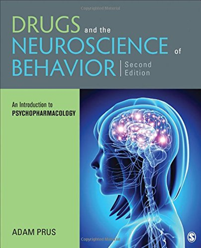 An Introduction to Drugs and the Neuroscience of Behavior: An Introduction to Psychopharmacology