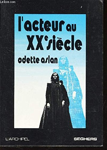 L'ACTEUR AU XX SIECLE